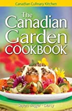 Canadian Garden Cookbook, The by Jennifer…