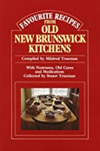 Favourite Recipes from Old New Brunswick…