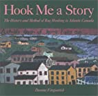Hook Me a Story: The History and Method of…