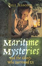 Maritime Mysteries by Bill Jessome