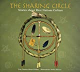 Meuse-Dallien, Theresa: The Sharing Circle: Stories About First Nations Circle