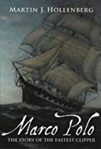Marco Polo: The Story of the Fastest Clipper…