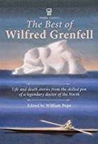 Best of Wilfred Grenfell by Wilfred Thomason…
