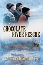 Chocolate River Rescue by Jennifer Mcgrath…