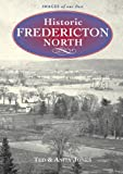 Jones, Ted: Historic Fredericton North: Images of our Past