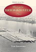 Historic Bridgewater by Tom Sheppard