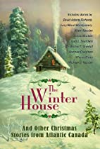 The Winter House : And Other Christmas…