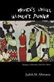 Abwunza, Judith M: Women's Voices, Women's Power: Dialogues of Resistance from East Africa
