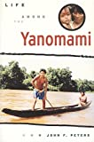 Peters, John F.: Life Among the Yanomami: The Story of Change Among the Xilixana on the Mucajai River in Brazil