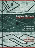 John L. Bell: Logical Options: An Introduction to Classical and Alternative Logics