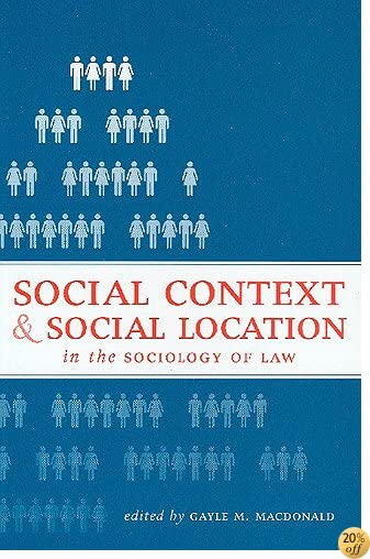 Social Context and Social Location in the Sociology of Law