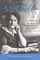 Nellie McClung, the complete autobiography :…