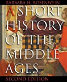 Rosenwein, Barbara H.: A Short History of the Middle Ages