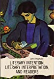 Maynard, John: Literary Intention, Literary Interpretations, and Readers