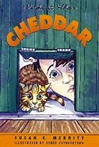 Cheddar by Susan E. Merritt