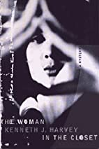 Woman in the Closet by Kenneth J. Harvey