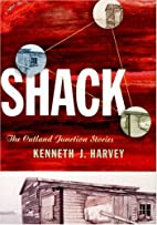 Shack: The Cutland Junction Stories by…