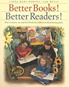 Better Books! Better Readers!: How to…