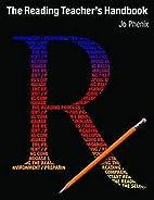 Reading Teacher's Handbook, The by Jo…