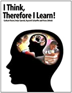 I Think, Therefore I Learn! by Graham Foster