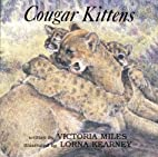 Cougar Kittens by Victoria Miles