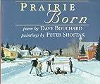 Prairie Born by David Bouchard