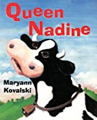 Queen Nadine by Maryann Kovalski