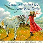 Sarah May and the New Red Dress by Andrea…