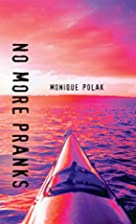 No More Pranks by Monique Polak