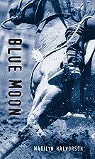 Blue Moon by Marilyn Halvorson