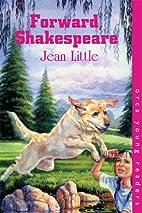 Forward Shakespeare! by Jean Little