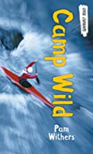 Camp Wild by Pam Withers