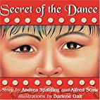 Secret of the Dance by Andrea Spalding