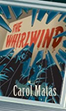 The Whirlwind by Carol Matas
