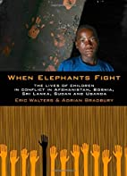 When Elephants Fight by Eric Walters