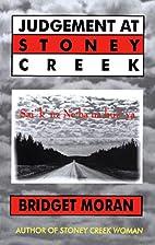 Judgement at Stoney Creek by Bridget Moran