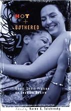 Hot & Bothered 2: Short Short Fiction on…
