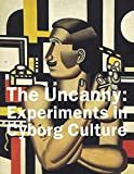 Grenville, Bruce: The Uncanny:Experiments in Cyborg Culture: Experiments in Cyborg Culture
