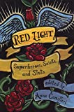 Camilleri, Anna: Red Light: Superheroes, Saints, And Sluts