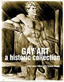 Waugh, Thomas: Gay Art: A Historic Collection