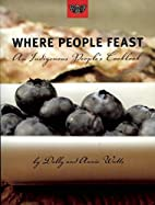 Where People Feast: An Indigenous People's…