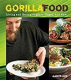 Gorilla Food: Living and Eating Organic,…