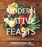 Modern Native Feasts: Healthy, Innovative,…
