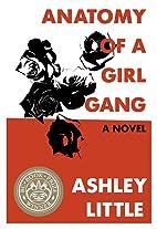 Anatomy of a Girl Gang by Ashley Little