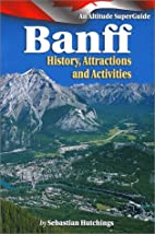 Banff: History Attractions, Activites: An…