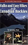Pole: Walks and Easy Hikes in the Canadian Rockies