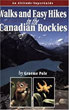 Walks & Easy Hikes in the Canadian Rockies:…
