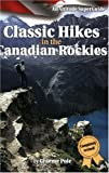 Pole, Graeme: Classic Hikes in the Canadian Rockies