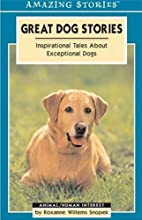 Great Dog Stories: Inspirational Tales About…