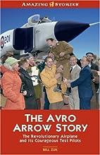 The Avro Arrow Story: The Revolutionary…
